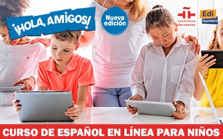 El Instituto Cervantes presenta su curso ¡Hola, amigos!para niños